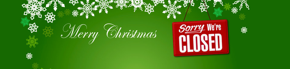 Its that time of year again, we're closed for Christmas